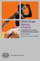 Musica e trance. I rapporti fra la musica e i fenomeni di possessione - Rouget Gilbert