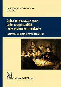 Copertina di 'Guida alle nuove norme sulle responsabilità nelle professioni sanitarie'