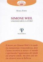 Simone Weil. Umanizzare il lavoro - Forte Maria