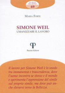 Copertina di 'Simone Weil. Umanizzare il lavoro'