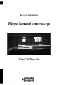 Copertina di 'Filippo Barattani drammaturgo. Il «caso» del Conte Ugo'