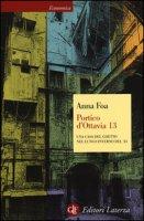 Portico d'Ottavia 13. Una casa del ghetto nel lungo inverno del '43 - Foa Anna