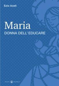 Copertina di 'Maria donna dell'educare'