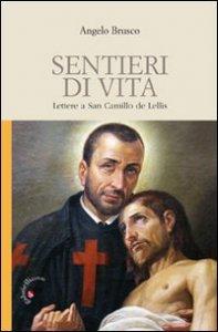 Copertina di 'Sentieri di vita. Lettere a San Camillo de Lellis'