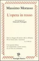 L' opera in rosso - Morasso Massimo