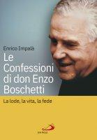 Le confessioni di don Enzo Boschetti - Enrico Impalà