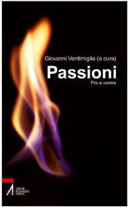 Copertina di 'Passioni. Pro e contro'