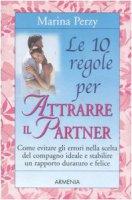 Le dieci regole per attrarre il partner - Perzy Marina