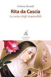 Copertina di 'Rita da Cascia. La santa degli impossibili'