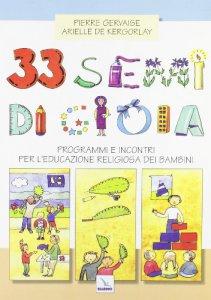 Copertina di '33 semi di gioia. Programmi e incontri per l'educazione religiosa dei bambini'