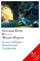 Mozart all'opera - Giovanni Bietti