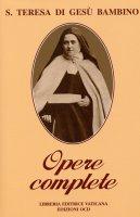 Opere complete di s. Teresa di Gesù Bambino e del volto santo - Teresa di Lisieux (santa)