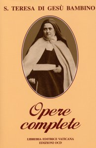Copertina di 'Opere complete di s. Teresa di Gesù Bambino e del volto santo'