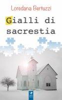 Gialli di sacrestia - Loredana Bertuzzi