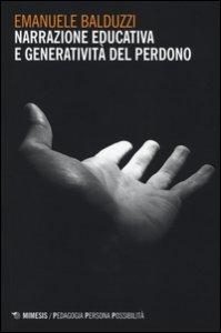 Copertina di 'Narrazione educativa e generatività del perdono'