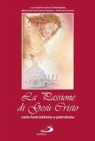 La passione di Gesù Cristo nelle fonti bibliche e patristiche - Monastero Cottolenghino Adoratrici Preziosissimo Sangue