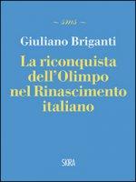 La riconquista dell'Olimpo nel Rinascimento italiano - Briganti Giuliano