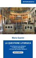 La questione liturgica - Maria Guarini
