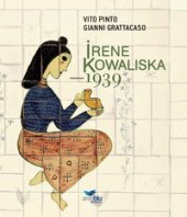 Irene Kowaliska. 1939 - Pinto Vito, Grattacaso Gianni