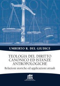 Copertina di 'Teologia del diritto canonico ed istanze antropologiche'