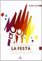 La festa. Strumenti interattivi per le catechesi del VII incontro mondiale delle famiglie