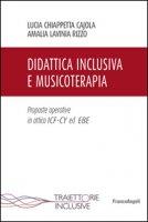Didattica inclusiva e musicoterapia. Proposte operative in ottica ICF-CY ed EBE - Chiappetta Cajola Lucia, Rizzo Amalia L.
