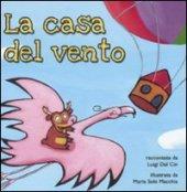 La casa del vento - Dal Cin Luigi, Macchia M. Sole