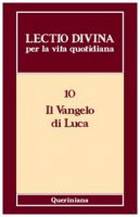 Lectio divina per la vita quotidiana [VOL_10] / Il Vangelo di Luca