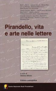 Copertina di 'Pirandello, vita e arte nelle lettere'