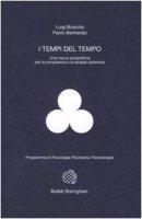 I tempi del tempo. Una nuova prospettiva per la consulenza e la terapia sistematica - Boscolo Luigi,  Bertrando Paolo