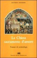 La chiesa sacramento d'amore - Mondin Battista