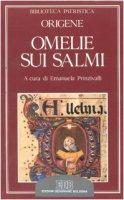 Omelie sui Salmi. Homiliae in Psalmos XXXVII-XXXVIII - Origene