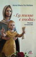 """La Messe è molta"" - Anna Maria De Matteis"
