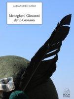 Meneghetti Giovanni detto «Gionson» - Carli Alessandro