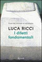 I difetti fondamentali - Ricci Luca