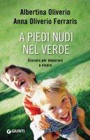 A piedi nudi nel verde - Anna Oliverio Ferraris, Albertina Oliverio