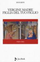 Vergine madre, figlia del tuo figlio - Biffi Inos