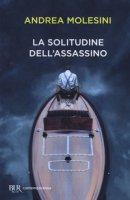 La solitudine dell'assassino - Molesini Andrea
