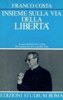 Insieme sulla via della libertà - Costa Franco
