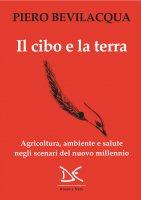 Il cibo e la terra - Piero Bevilacqua