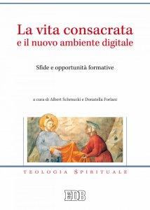 Copertina di 'La Vita consacrata e il nuovo ambiente digitale'