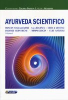 Ayurveda scientifico. Principi fondamentali, salutogenesi, dieta & lifestyle, evidenze scientifiche, farmacologia, cure naturali - Menon Grosso Gianantonio, Manente Nicola