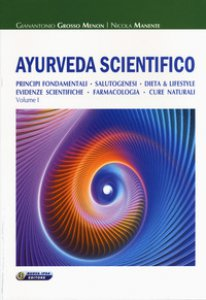 Copertina di 'Ayurveda scientifico. Principi fondamentali, salutogenesi, dieta & lifestyle, evidenze scientifiche, farmacologia, cure naturali'