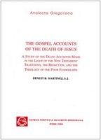 The gospel accounts of the death of Jesus - Martínez Ernest R.
