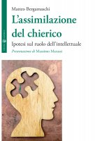 L' assimilazione del chierico - Matteo Bergamaschi