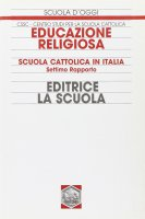 Educazione religiosa. Scuola cattolica in Italia. 7° Rapporto - Centro Studi per la Scuola Cattolica CSSC