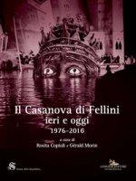 Il Casanova di Fellini ieri e oggi 1976-2016
