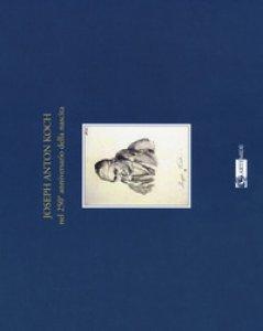 Copertina di 'Joseph Anton Koch nel 250º anniversario della nascita. Catalogo della mostra (Olevano Romano, 27 luglio-4 novembre 2018)'