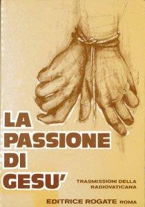 Copertina di 'La Passione di Gesù'