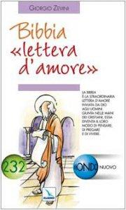 Copertina di 'Bibbia «lettera d'amore». La Bibbia giunta nelle mani dei cristiani diventa il loro modo di pregare e di vivere'